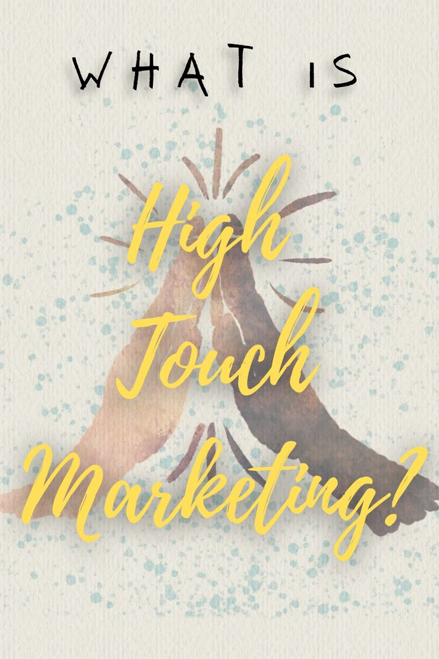 high touch marketing