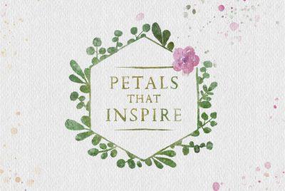 Petals That Inspire